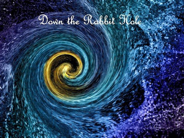 Down Rabbit Hole